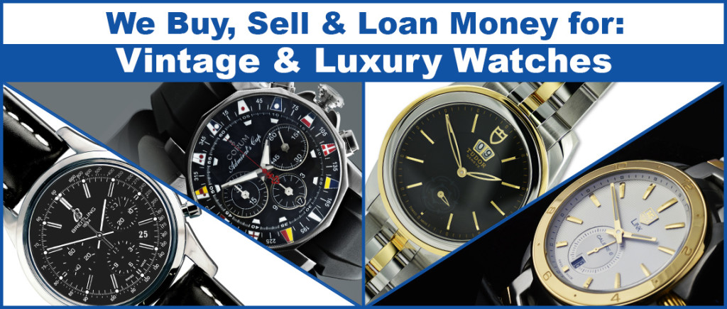 We Buy and Pawn Watches: Rolex, Breitling, Cartier, Omega and more